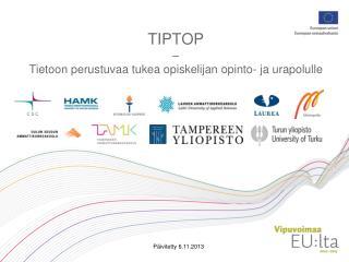 TIPTOP �  Tietoon perustuvaa tukea opiskelijan opinto- ja urapolulle