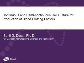 Continuous and Semi-continuous Cell Culture for Production of Blood Clotting Factors
