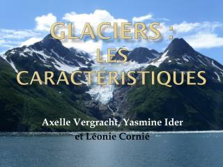 Glaciers : les caractéristiques