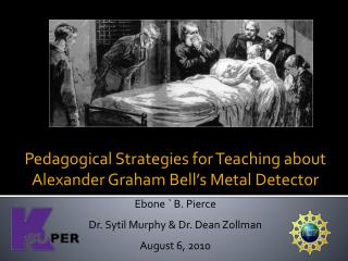 Pedagogical Strategies for Teaching about Alexander Graham Bell's Metal Detector