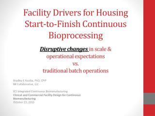 Bradley E Kosiba, PhD, CPIP BK Collaborative, LLC ECI Integrated Continuous Biomanufacturing