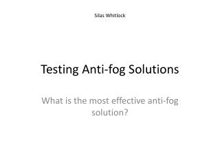 Testing Anti-fog Solutions