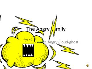 The  A ngry Family
