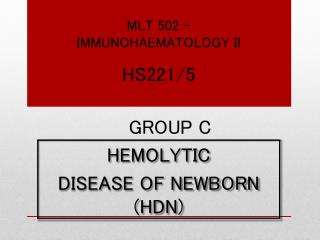 HEMOLYTIC DISEASE  OF NEWBORN (HDN)