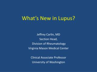 What�s New in Lupus?