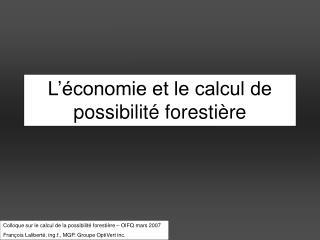 L  conomie et le calcul de possibilit  foresti re