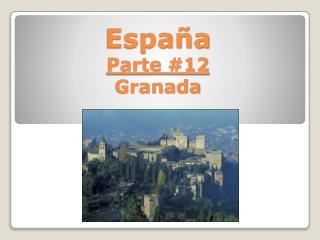 España Parte #12 Granada