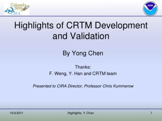 Highlights of CRTM Development and Validation