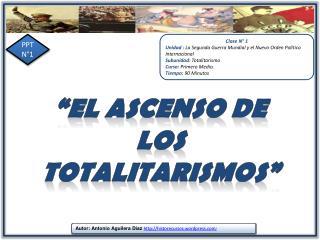 """"""" el  Ascenso  de los totalitarismos"""""""