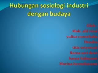 Hubungan sosiologi industri dengan  budaya