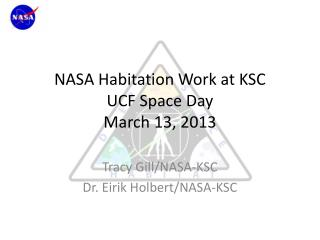 NASA Habitation Work at KSC UCF Space Day March 13, 2013