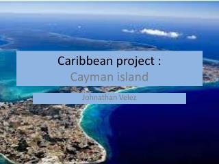 Caribbean project : Cayman island