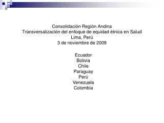 Ecuador Bolivia Chile Paraguay Perú Venezuela Colombia