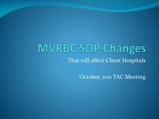 MVRBC SOP Changes