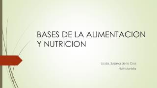 BASES DE LA ALIMENTACION Y NUTRICION