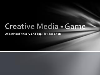 Creative Media - Game