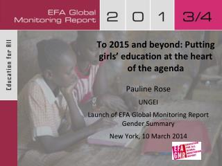 To 2015 and beyond: Putting girls' education at the heart of the agenda