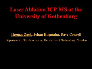 Laser Ablation ICP-MS  at the  University  of Gothenburg