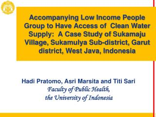 Hadi Pratomo,  Asri Marsita  and Titi Sari Faculty of Public Health,  the University of Indonesia