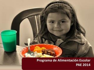Programa de Alimentación Escolar  PAE 2014