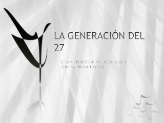 LA GENERACI�N DEL 27