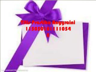 Titis Prastika Anggraini 115050101111054 E