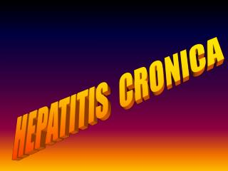 HEPATITIS  CRONICA