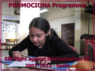 PROMOCIONA Programme ESF Fight against Discrimination OP  2007-2013 - Spain