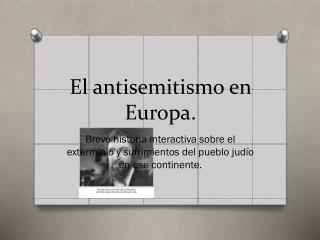 El antisemitismo en Europa.