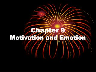 Chapter 9 Motivation and Emotion