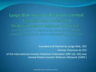 Founded and Owned by Lynge Blak, CEO Former Chairman & CEO