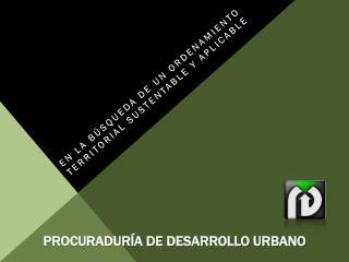 Procuraduría de Desarrollo Urbano