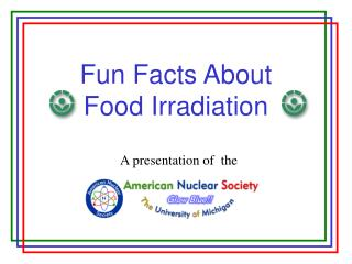 Fun Facts About  Food Irradiation