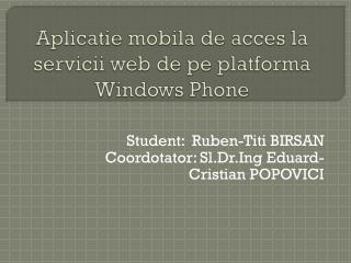 Aplicatie mobila  de  acces  la  servicii  web de  pe platforma Windows Phone