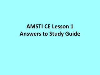 AMSTI CE Lesson 1 Answers to  Study Guide