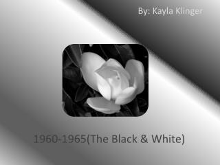 1960-1965(The Black & White)