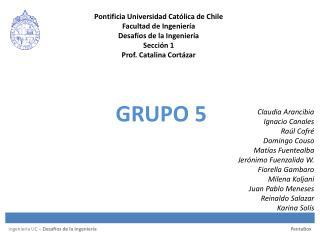 Pontificia Universidad Católica de Chile Facultad de Ingeniería Desafíos de la Ingeniería