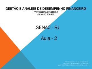 Gestão e Analise de Desempenho Financeiro Professor & consultor Eduardo Borges