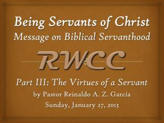 Being Servants of Christ Message on Biblical  Servanthood