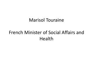 Marisol  Touraine French  Minister  of Social  A ffairs  and  Health