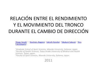 RELACIÓN ENTRE EL RENDIMIENTO Y EL MOVIMIENTO DEL TRONCO DURANTE EL CAMBIO DE DIRECCIÓN