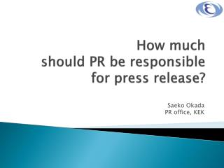 How much  should PR be responsible for press release?
