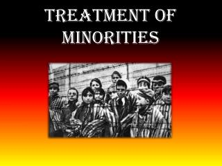 Treatment  of  Minorities