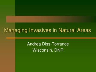 Managing  Invasives  in Natural Areas
