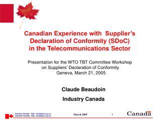 > Canada: Experience in regard to telecom equipment.