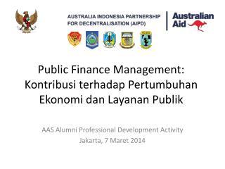 Public Finance Management:  Kontribusi terhadap Pertumbuhan Ekonomi dan Layanan Publik