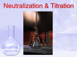 Neutralization & Titration