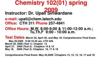 Chemistry 102(01) spring 2009