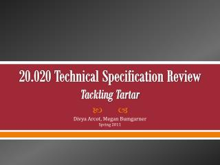 20.020 Technical Specification  Review Tackling Tartar