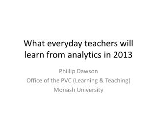 What everyday teachers will learn from analytics in 2013
